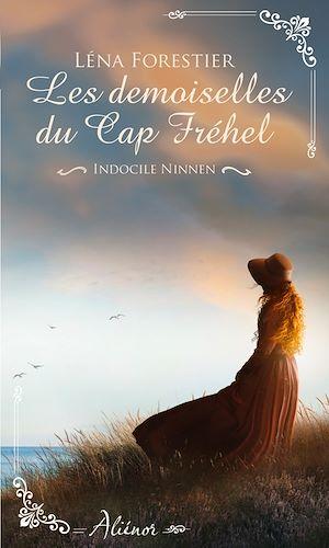 Téléchargez le livre :  Les demoiselles du Cap Fréhel - Indocile Ninnen - Tome 2