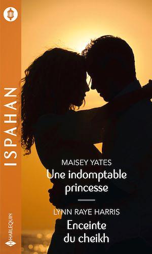 Téléchargez le livre :  Une indomptable princesse - Enceinte du cheikh