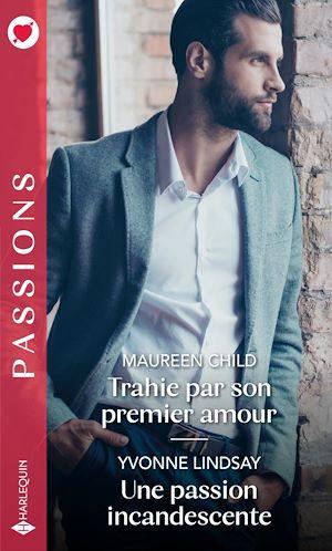 Téléchargez le livre :  Trahie par son premier amour - Une passion incandescente