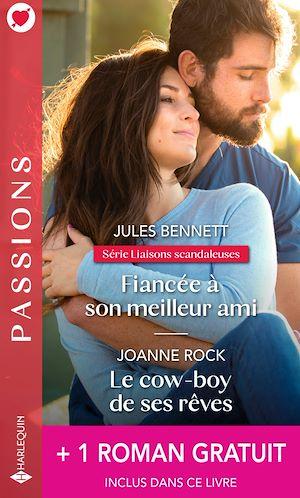 Téléchargez le livre :  Fiancée à son meilleur ami - Le cow-boy de ses rêves - Le mariage d'un prince