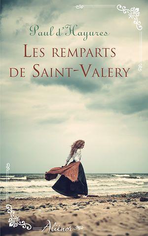 Téléchargez le livre :  Les remparts de Saint-Valery