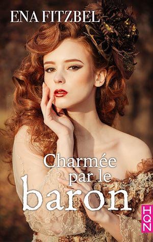 Téléchargez le livre :  Charmée par le baron