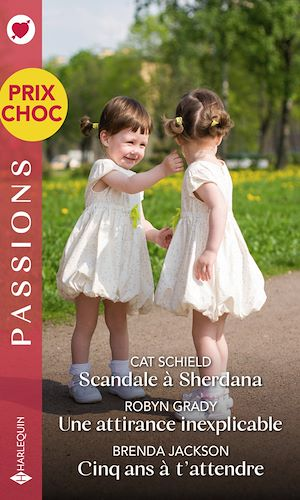 Téléchargez le livre :  Scandale à Sherdana - Une attirance inexplicable - Cinq ans à t'attendre