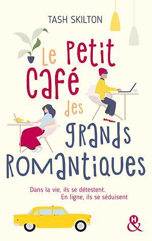 Téléchargez le livre :  Le petit café des grands romantiques