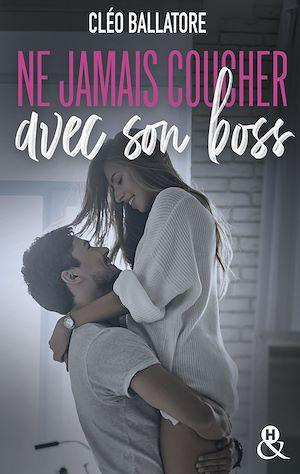 Téléchargez le livre :  Ne jamais coucher avec son boss