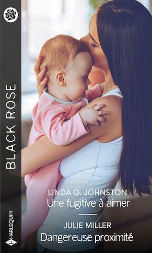 Téléchargez le livre :  Une fugitive à aimer - Dangereuse proximité