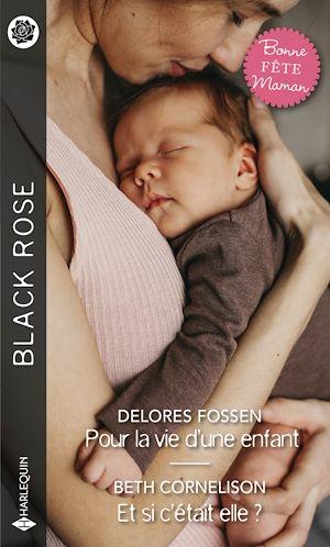 Téléchargez le livre :  Pour la vie d'une enfant - Et si c'était elle ?