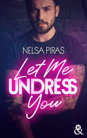 Téléchargez le livre :  Let Me Undress You