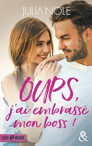 Téléchargez le livre :  Oups, j'ai embrassé mon boss !