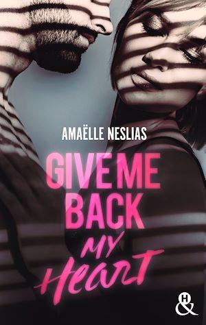 Téléchargez le livre :  Give Me Back My Heart