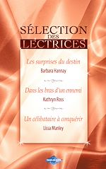 Télécharger le livre :  Les surprises du destin - Dans les bras d'un ennemi - Un célibataire à conquérir (Harlequin)