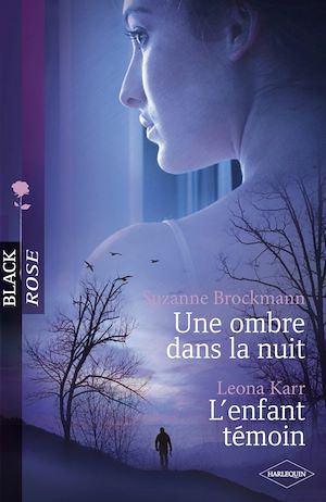 Téléchargez le livre :  Une ombre dans la nuit - L'enfant témoin (Harlequin Black Rose)