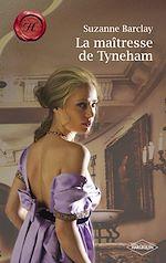 Télécharger le livre :  La maîtresse de Tyneham (Harlequin Les Historiques)