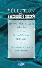 Télécharger le livre :  Un trop séduisant voisin - Le candidat idéal - Une chance de bonheur (Harlequin)