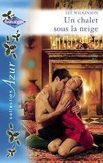 Télécharger le livre :  Un chalet sous la neige (Harlequin Azur)