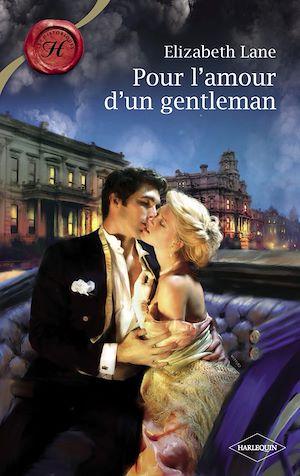 Téléchargez le livre :  Pour l'amour d'un gentleman (Harlequin Les Historiques)