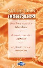 Télécharger le livre :  Troublante révélation - Rencontre surprise - Le pari de l'amour (Harlequin)