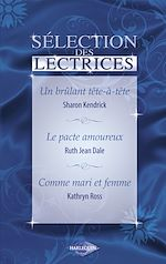 Télécharger le livre :  Un brûlant tête-à-tête - Le pacte amoureux - Comme mari et femme (Harlequin)