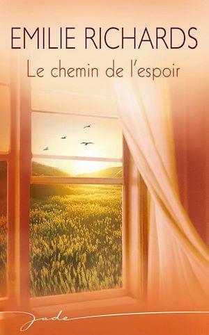 Emilie Richards - Le Chemin De L'Espoir