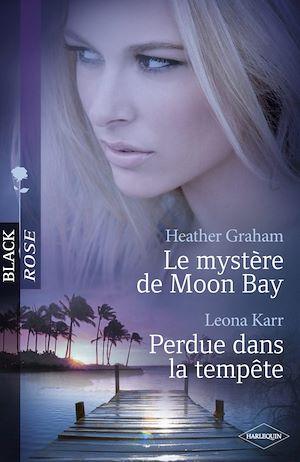 Téléchargez le livre :  Le mystère de Moon Bay - Perdue dans la tempête (Harlequin Black Rose)