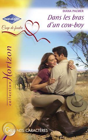 Téléchargez le livre :  Dans les bras d'un cow-boy (Harlequin Horizon)