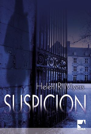 Suspicion (Harlequin Mira) | Myers, Helen R.. Auteur
