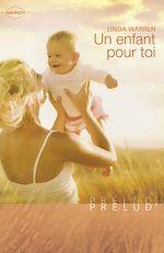 Télécharger le livre :  Un enfant pour toi (Harlequin Prélud')