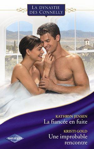 Téléchargez le livre :  La fiancée en fuite - Une improbable rencontre (Saga Les Connelly vol.4)