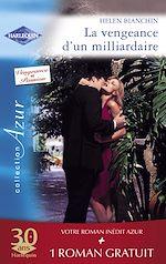 Télécharger le livre :  La vengeance d'un milliardaire - Un goût de paradis (Harlequin Azur)