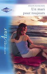 Télécharger le livre :  Un mari pour toujours (Harlequin Azur)
