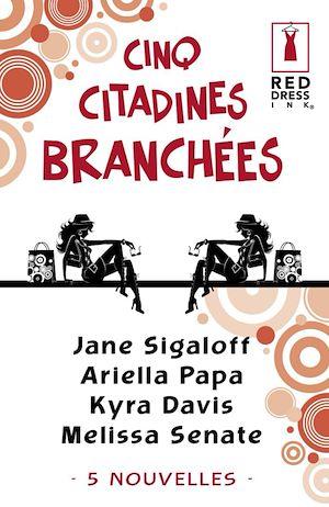 Téléchargez le livre :  Cinq citadines branchées (Harlequin Red Dress Ink)