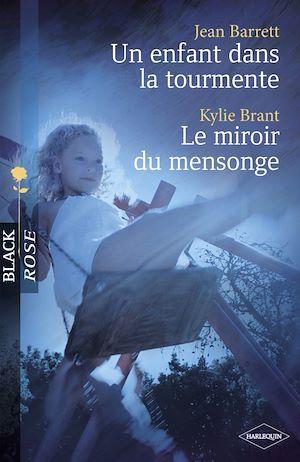Téléchargez le livre :  Un enfant dans la tourmente - Le miroir du mensonge (Harlequin Black Rose)