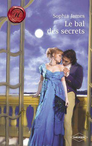 Téléchargez le livre :  Le bal des secrets (Harlequin Les Historiques)