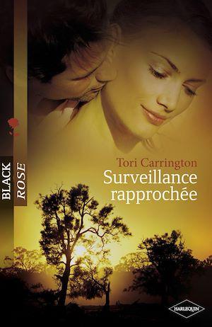 Téléchargez le livre :  Surveillance rapprochée (Harlequin Black Rose)