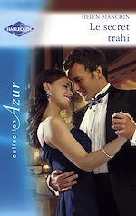 Télécharger le livre :  Le secret trahi (Harlequin Azur)