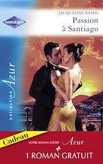 Télécharger le livre :  Passion à Santiago - Une troublante amitié (Harlequin Azur)
