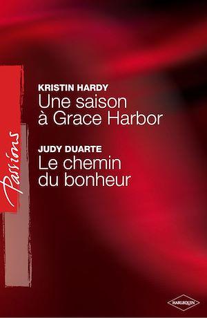 Téléchargez le livre :  Une saison à Grace Harbor - Le chemin du bonheur (Harlequin Passions)