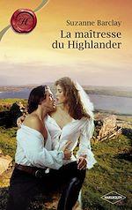 Télécharger le livre :  La maîtresse du Highlander (Harlequin Les Historiques)