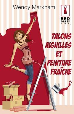 Télécharger le livre :  Talons aiguilles et peinture fraîche (Harlequin Red Dress Ink)