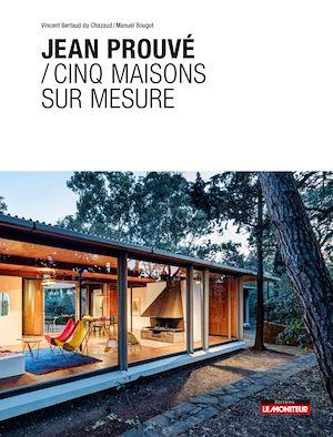 Téléchargez le livre :  Jean Prouvé / Cinq maisons sur mesure