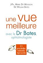 Télécharger le livre :  Une vue meilleure avec le Dr Bates, ophtalmologiste