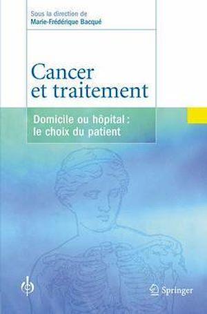 Téléchargez le livre :  Cancer et traitement, domicile ou hôpital