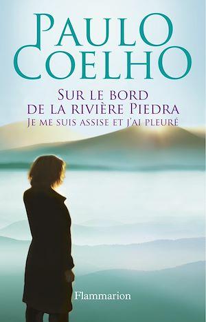 Téléchargez le livre :  Sur le bord de la rivière Piedra, je me suis assise et j'ai pleuré