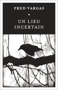 Télécharger le livre : un lieu incertain