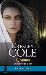 Télécharger le livre :  Les ombres de la nuit (Tome 3) - Charmes