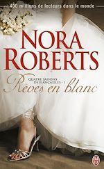 Télécharger le livre :  Quatre saisons de fiançailles (Tome 1) - Rêves en blanc
