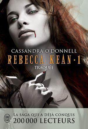Téléchargez le livre :  Rebecca Kean (Tome 1) - Traquée