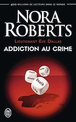 Télécharger le livre :  Lieutenant Eve Dallas (Tome 31) - Addiction au crime