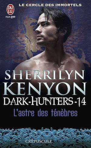 Téléchargez le livre :  Dark-Hunters (Tome 14) - L'astre des ténèbres