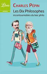Télécharger le livre :  Les dix philosophes incontournables du bac